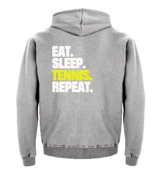 TENNIS PLAYER EAT SLEEP TENNIS REPEAT