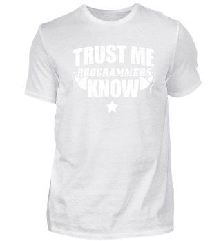 Developer Programmer Shirt Trust Me