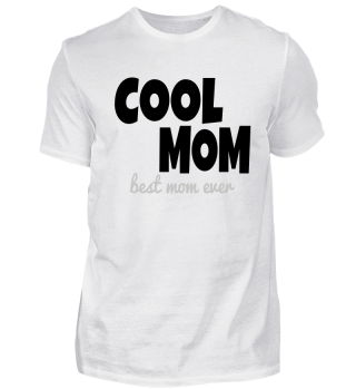 COOL MOM (BEST MOM EVER)