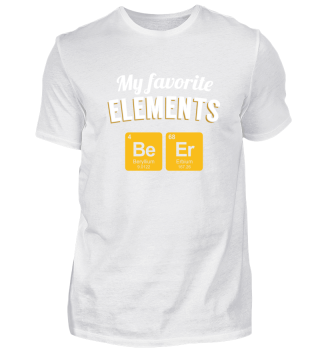 My Favorite Elements BeEr (Drink shirt)