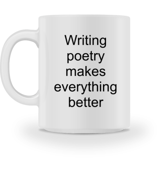 Poetry makes everything better - Gift