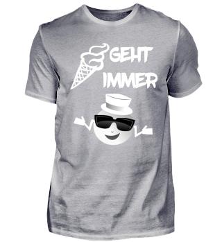 Eis geht immer T-Shirt Shirt