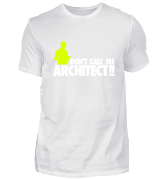 Don't call me architec