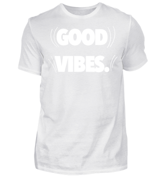 Good vibes - Tshirt