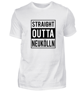 Straight Outta Neukolln T-Shirt Geschenk