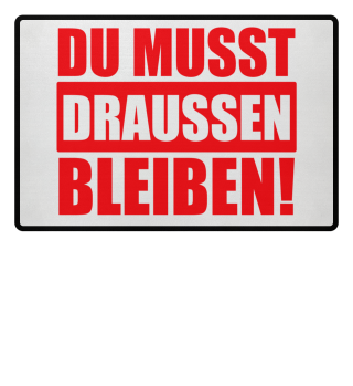 ★ DU MUSST DRAUSSEN BLEIBEN #1RF