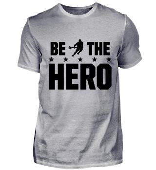 BE THE HERO IN LACROSSE