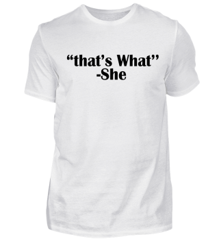 That's What-She