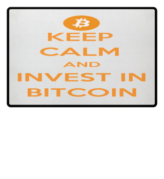 ☛KEEP CALM AND INVEST IN BITCOIN