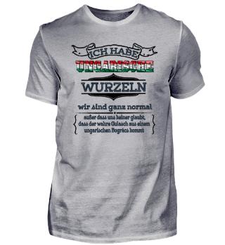 Ich habe ungarische Wurzeln - Ungarn Shirt