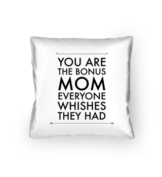 Step-Mother: The bonus mom everybody wants - Gift