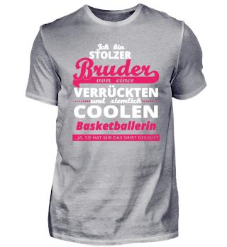 GESCHENK GEBURTSTAG STOLZER BRUDER VON Basketballerin