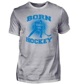 BORN TO HOCKEY GEBURTSTAG GEBOREN ICE 1983