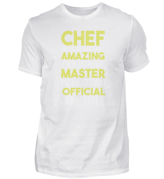 Chef Because Freakin Amazing Culinary Master Isn't An Official Job Title