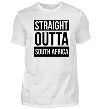 Straight Outta South Africa Gift