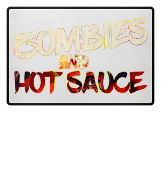 Enthusiasm - ZOMBIES and HOT SAUCE