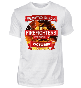 courageous firefighters born OCTOBER