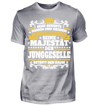 JGA Shirt Seine Majestät der Junggeselle