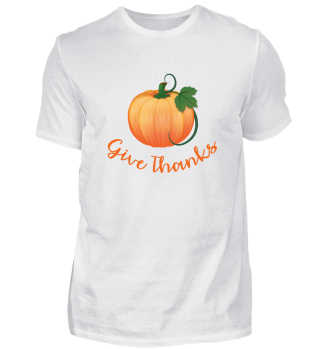 Funny Thanksgiving Give Thanks T-Shirt
