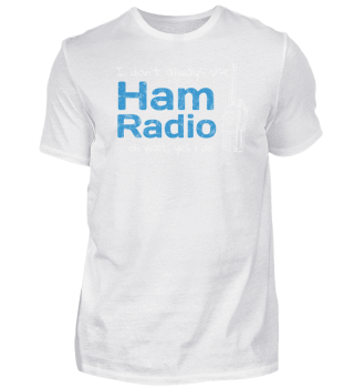 Always Use Ham Radio