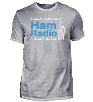 Always Use Ham Radio