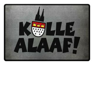 Kölle Alaaf - Kölsche Fußmatte aus Köln