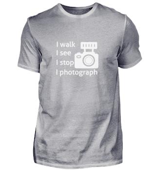 I walk, i See, i Stop, i photograph