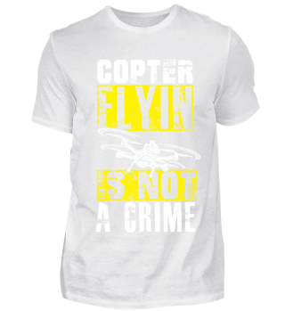 Copter flyin is not a Crime Drohne