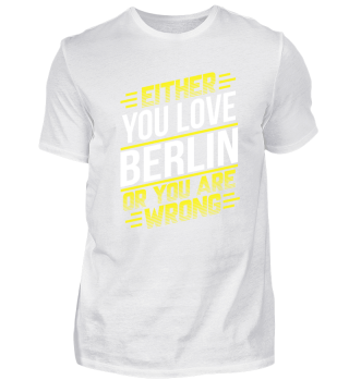 Either you love Berlin or you are wrong