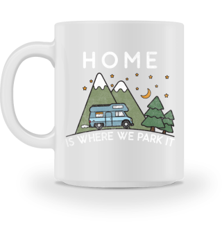 Camping Home Is Where We Park It Gift