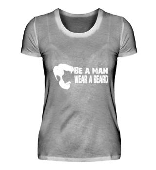 Be a man. Wear a beard.
