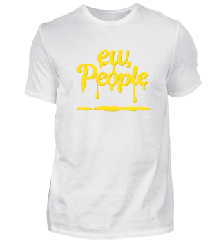Funny ew people shirt allergic to people