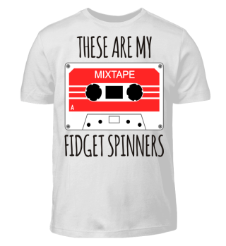 These are my fidget spinners - MIXTAPE1