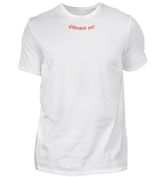 ''Offended Yet?'' - Logo T-Shirt