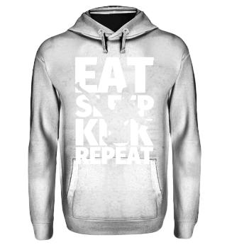 Eat Sleep Kick Repeat
