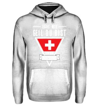 Schweizer Tshirt-Egal wie geil