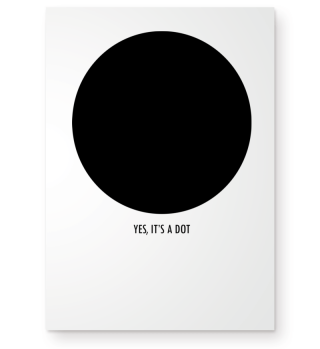 ★ YES ITS A DOT - funny black Poster