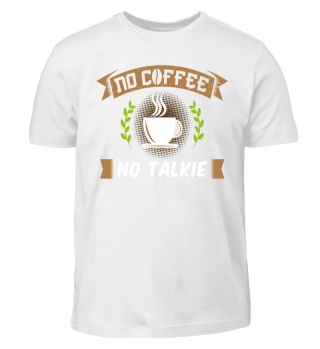 COFFEE: No Coffee No Talkie