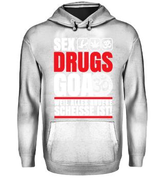 Sex Drugs GOA alles andere scheisse ist!