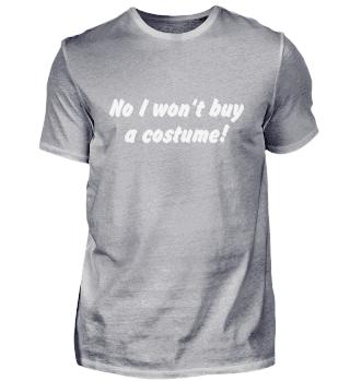 No I won't buy a costume