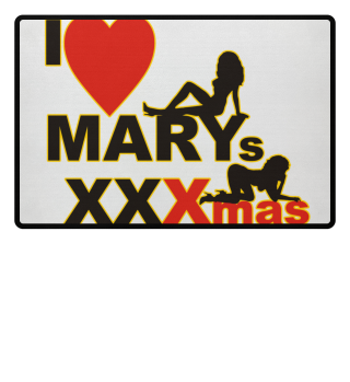 Erotic - I love Marys XXXmas I