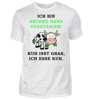 Ich bin second Hand Vegetarier!
