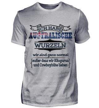 Ich habe australische Wurzeln - Australien Shirt