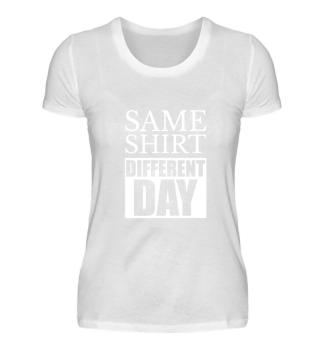 ☛ SAME SHIRT - DiFFERENT DAY #1.1