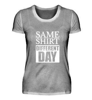 ☛ SAME SHIRT - DiFFERENT DAY #1.1