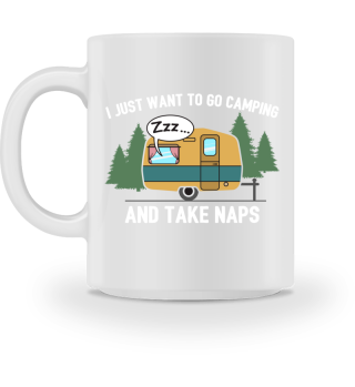 Just Want To Go Camping And Take Naps