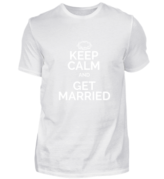 Keep Calm and get married white