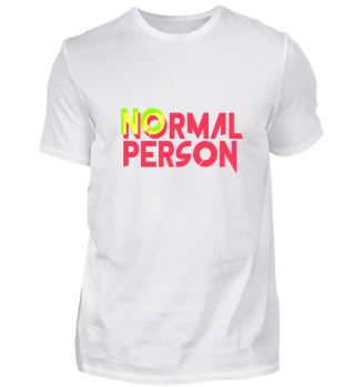 No normal person