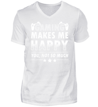 Funny Gamer Gaming Shirt Makes me Happy