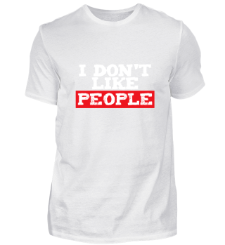 I don't like people